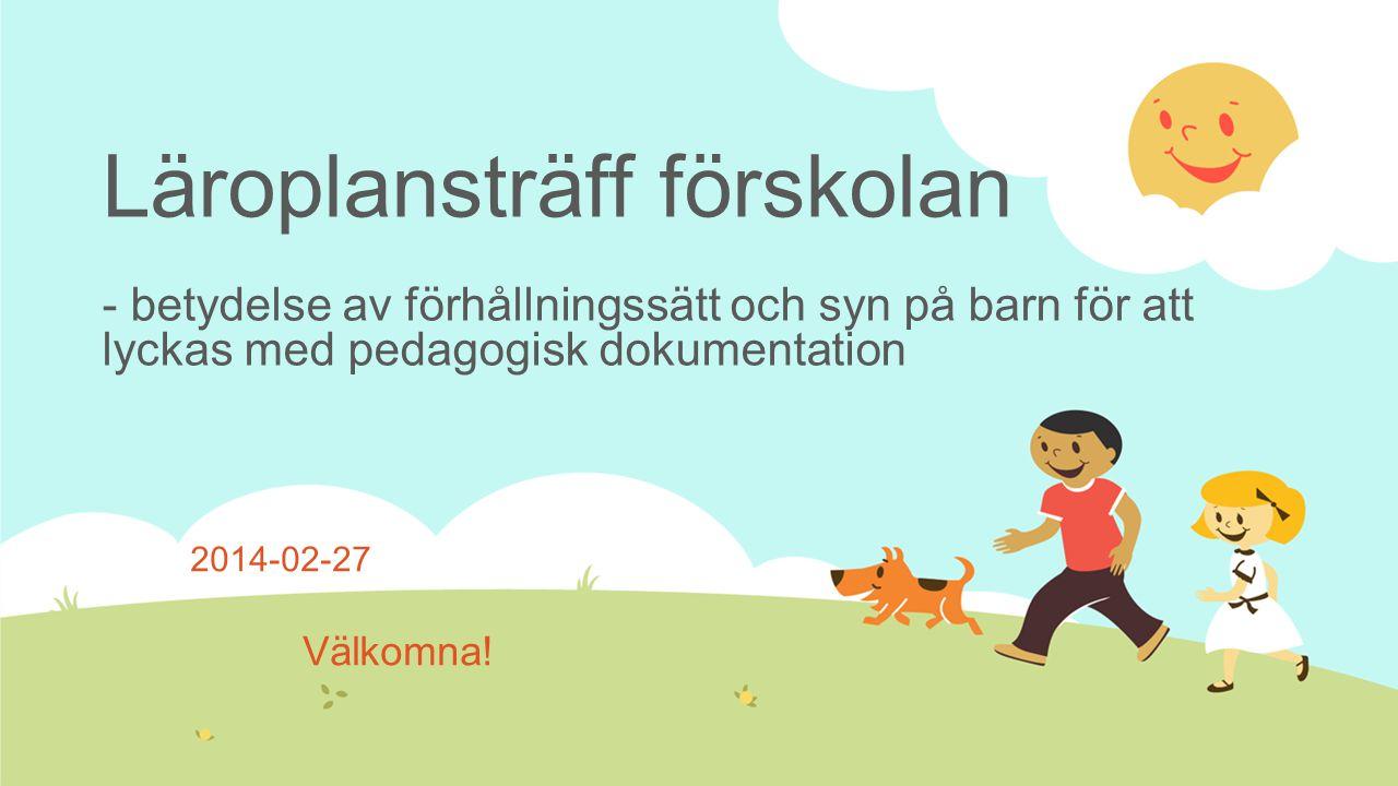 Läroplansträff förskolan - betydelse av förhållningssätt och syn på barn för att lyckas med pedagogisk dokumentation