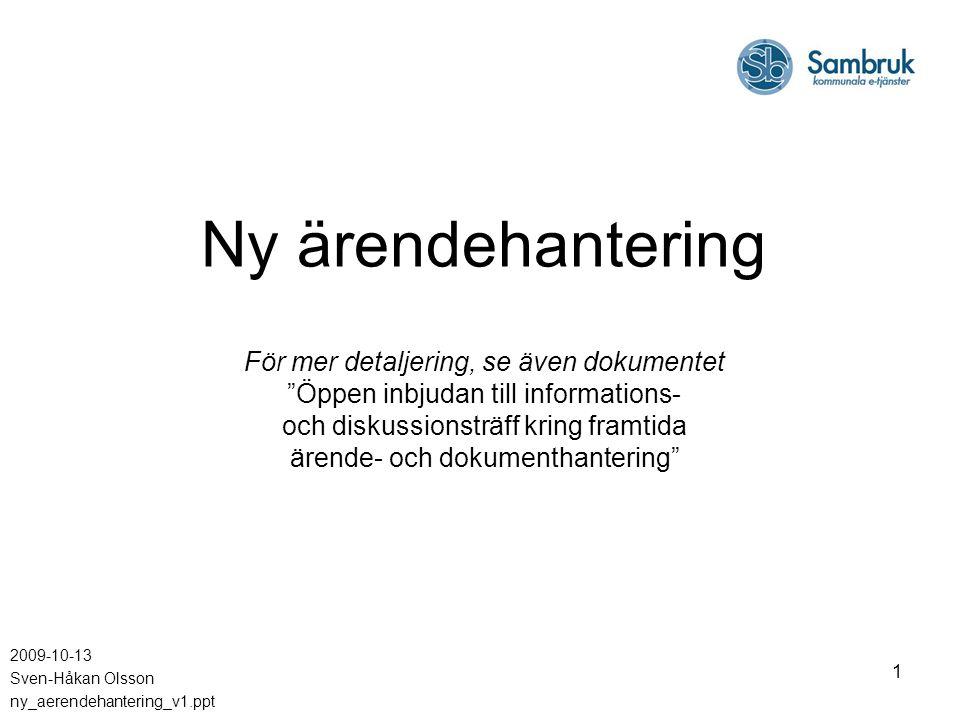 2009-10-13 Sven-Håkan Olsson ny_aerendehantering_v1.ppt