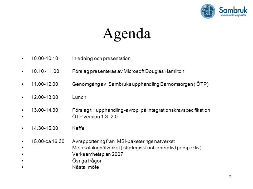 Agenda 10.00-10.10 Inledning och presentation