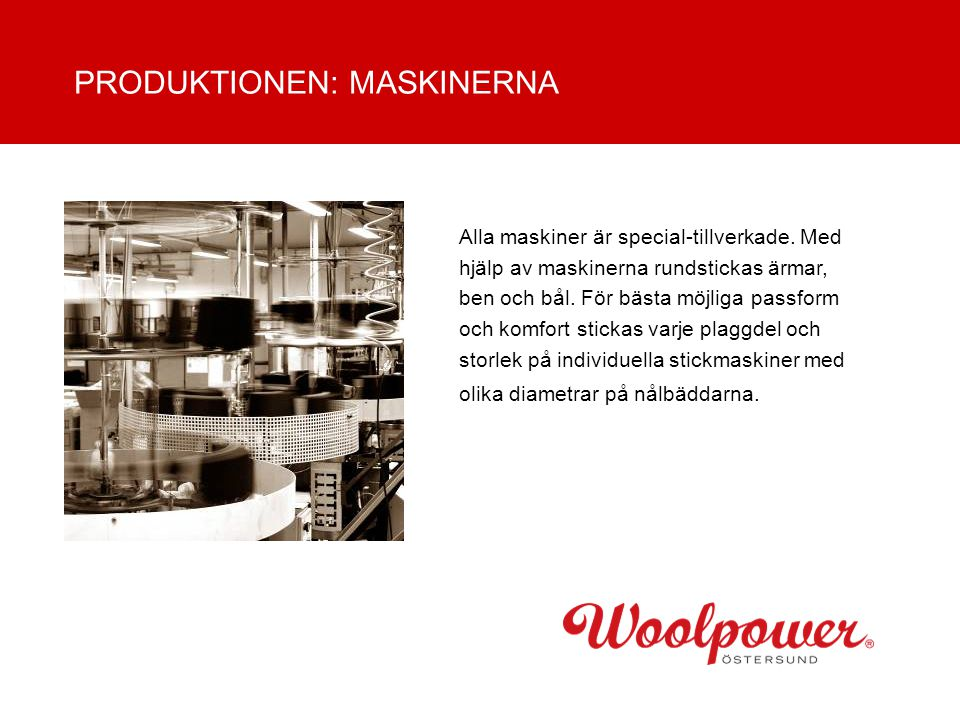 PRODUKTIONEN: MASKINERNA