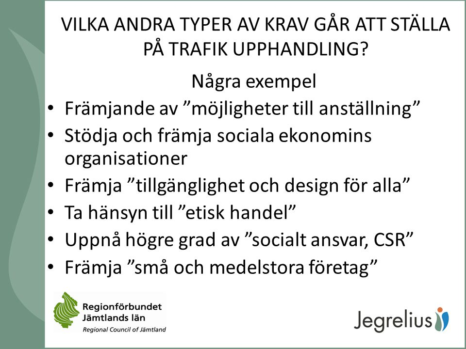 VILKA ANDRA TYPER AV KRAV GÅR ATT STÄLLA PÅ TRAFIK UPPHANDLING