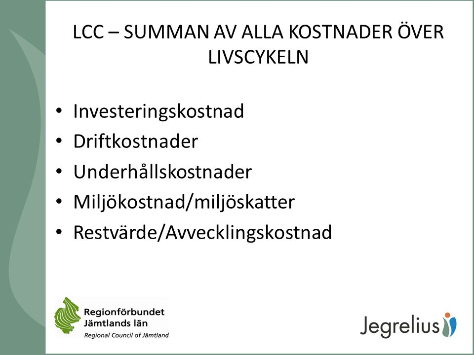 LCC – SUMMAN AV ALLA KOSTNADER ÖVER LIVSCYKELN