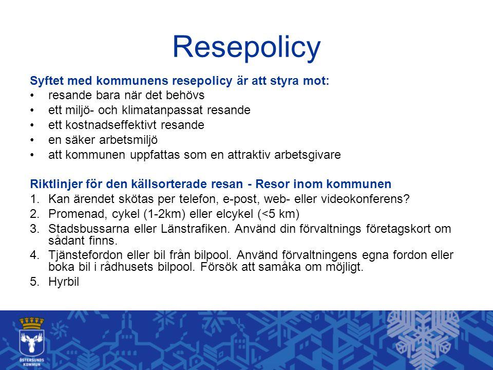 Resepolicy Syftet med kommunens resepolicy är att styra mot: