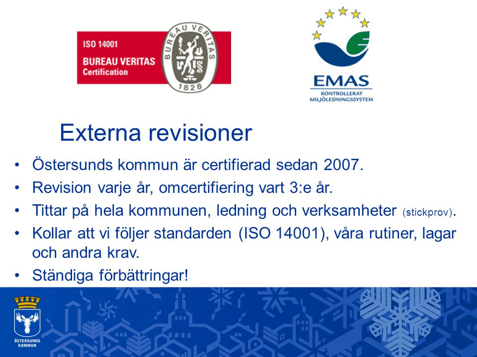 Externa revisioner Östersunds kommun är certifierad sedan 2007.