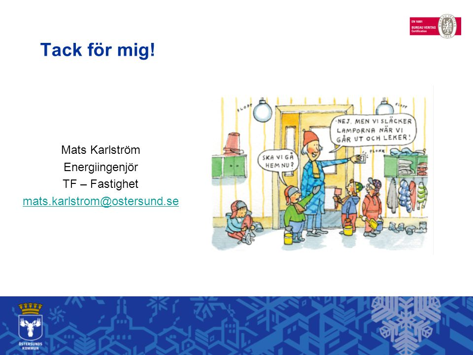 Tack för mig! Mats Karlström Energiingenjör TF – Fastighet