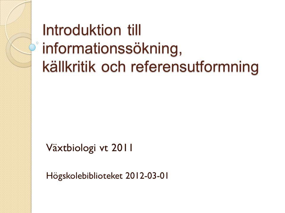 Växtbiologi vt 2011 Högskolebiblioteket 2012-03-01