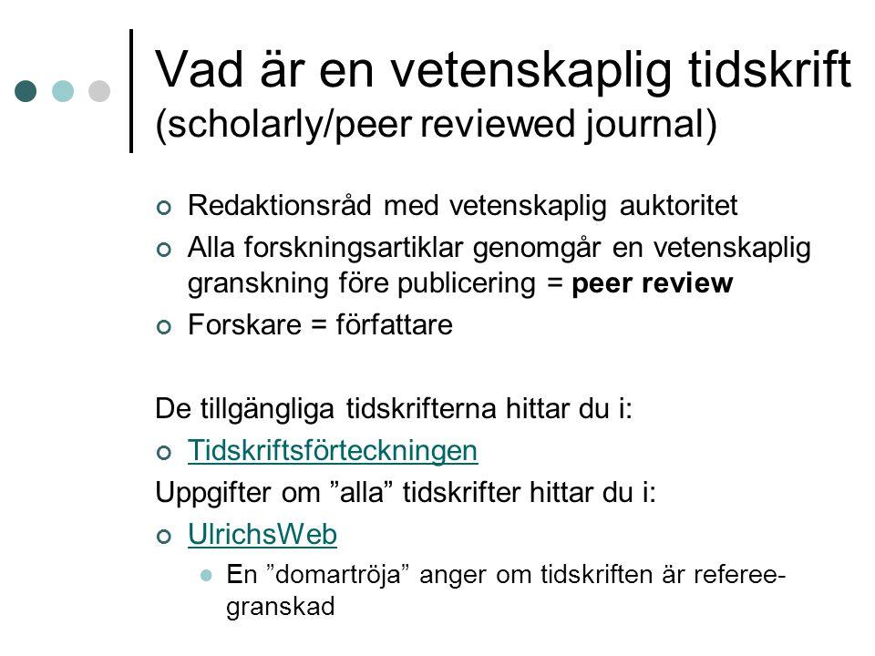 Vad är en vetenskaplig tidskrift (scholarly/peer reviewed journal)