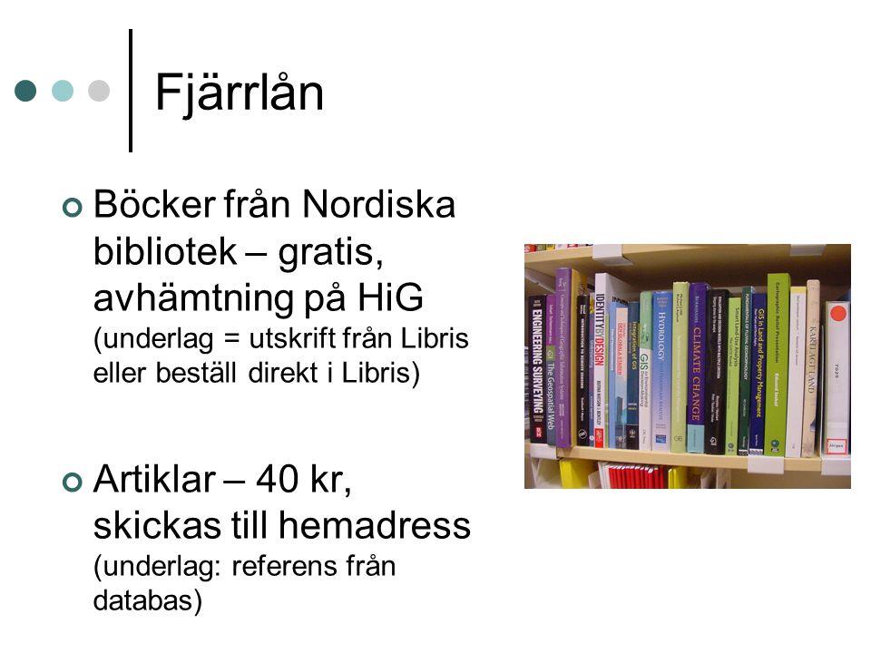 Fjärrlån Böcker från Nordiska bibliotek – gratis, avhämtning på HiG (underlag = utskrift från Libris eller beställ direkt i Libris)