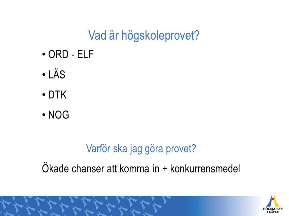 Vad är högskoleprovet ORD - ELF LÄS DTK NOG