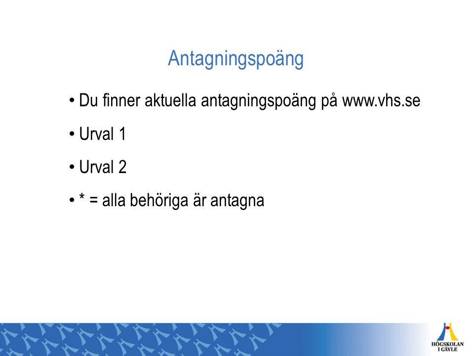 Antagningspoäng Du finner aktuella antagningspoäng på www.vhs.se