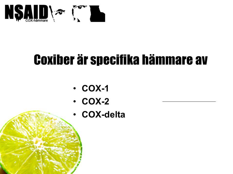 Coxiber är specifika hämmare av