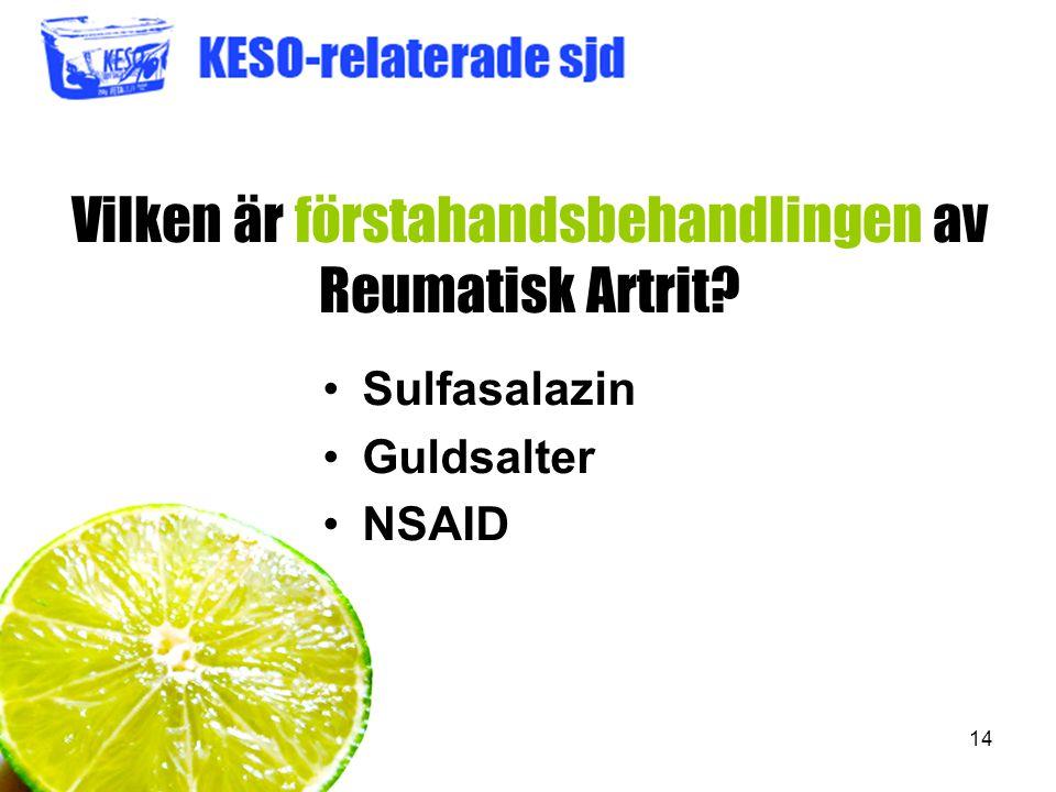 Vilken är förstahandsbehandlingen av Reumatisk Artrit