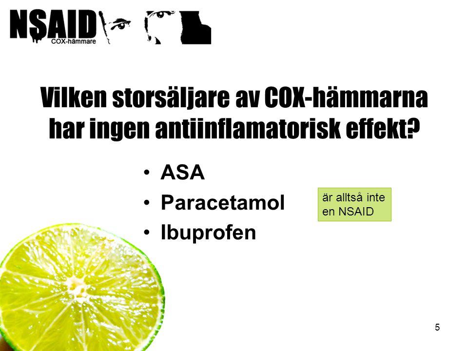 Vilken storsäljare av COX-hämmarna har ingen antiinflamatorisk effekt