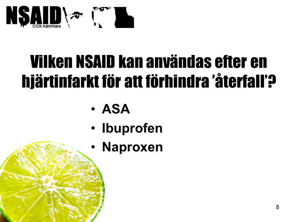 Vilken NSAID kan användas efter en hjärtinfarkt för att förhindra 'återfall'