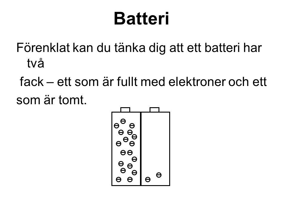 Batteri Förenklat kan du tänka dig att ett batteri har två