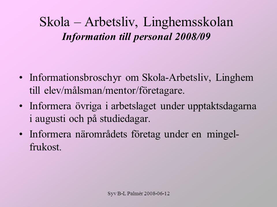 Skola – Arbetsliv, Linghemsskolan Information till personal 2008/09