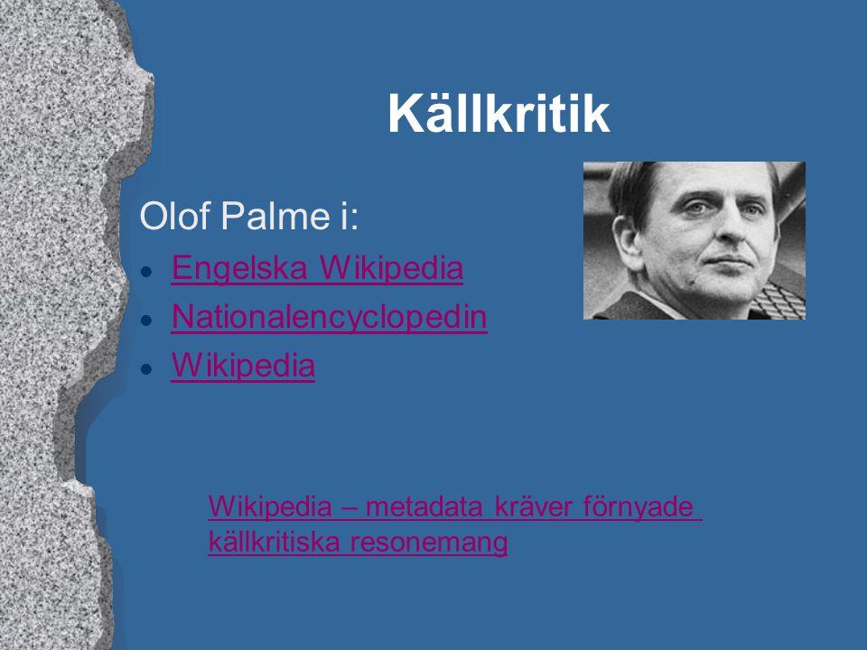 Källkritik Olof Palme i: Engelska Wikipedia Nationalencyclopedin