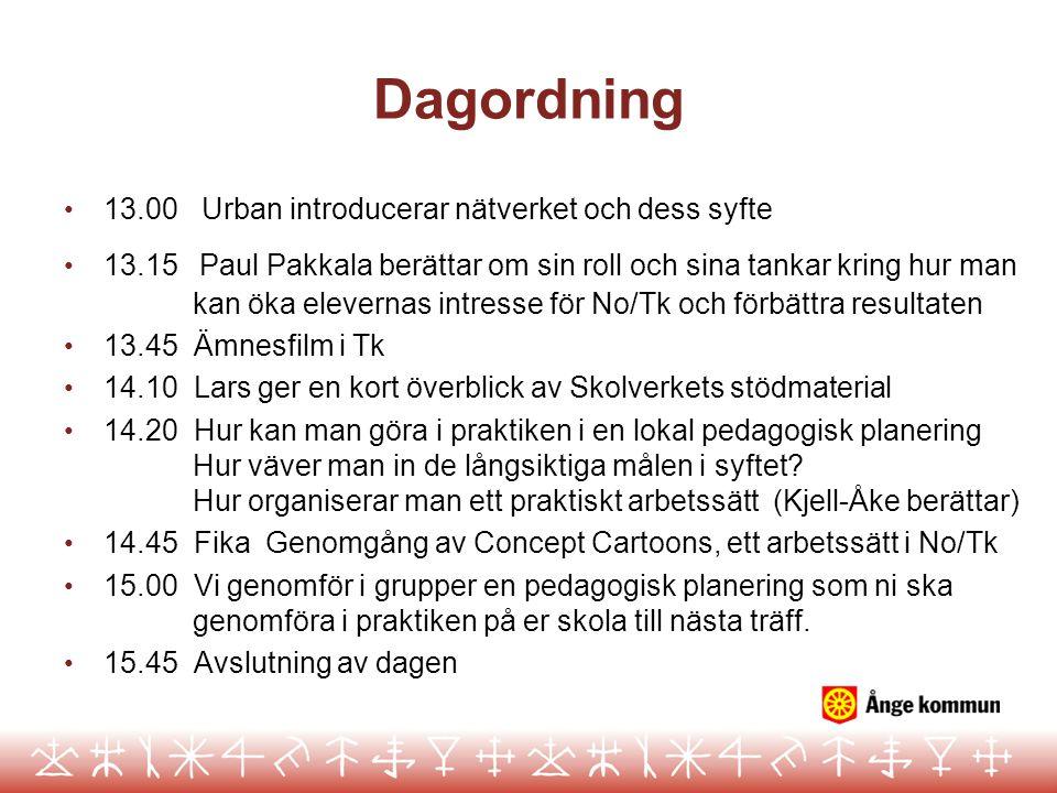 Dagordning 13.00 Urban introducerar nätverket och dess syfte