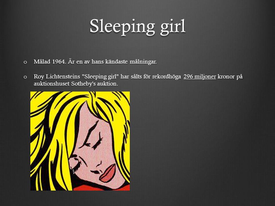 Sleeping girl Målad 1964. Är en av hans kändaste målningar.