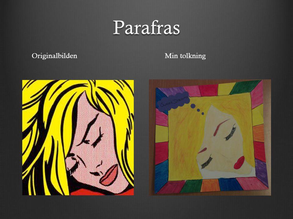 Parafras Originalbilden Min tolkning
