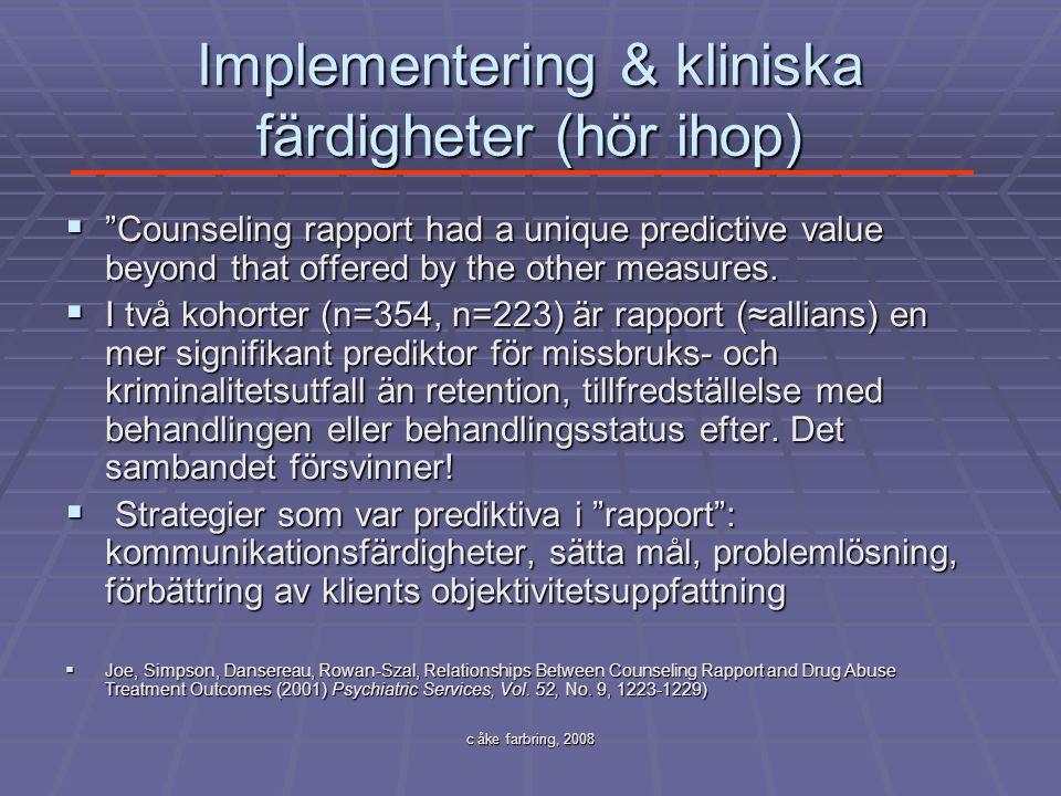 Implementering & kliniska färdigheter (hör ihop)
