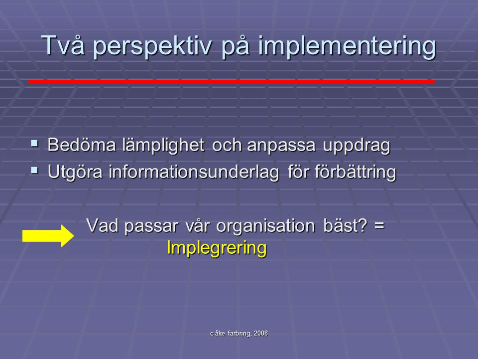 Två perspektiv på implementering