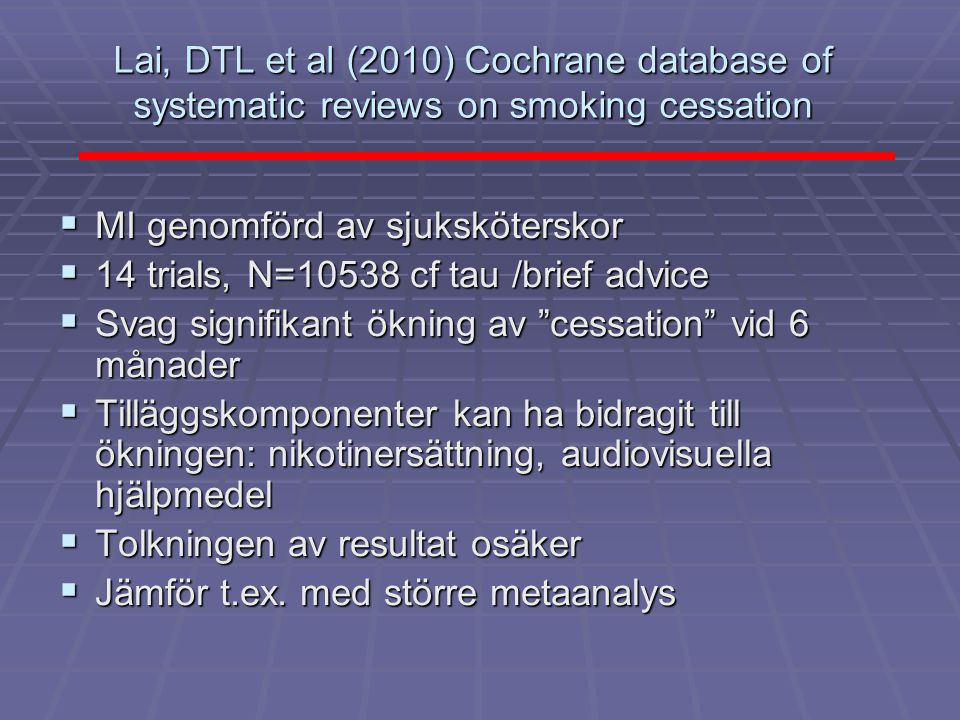 Lai, DTL et al (2010) Cochrane database of systematic reviews on smoking cessation