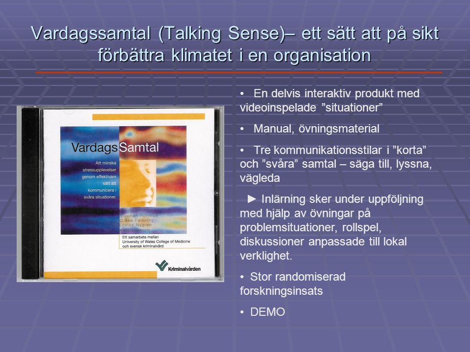Vardagssamtal (Talking Sense)– ett sätt att på sikt förbättra klimatet i en organisation