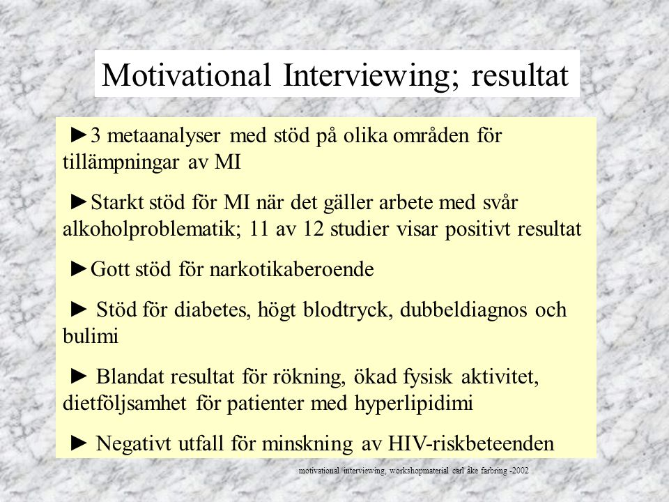 Motivational Interviewing; resultat