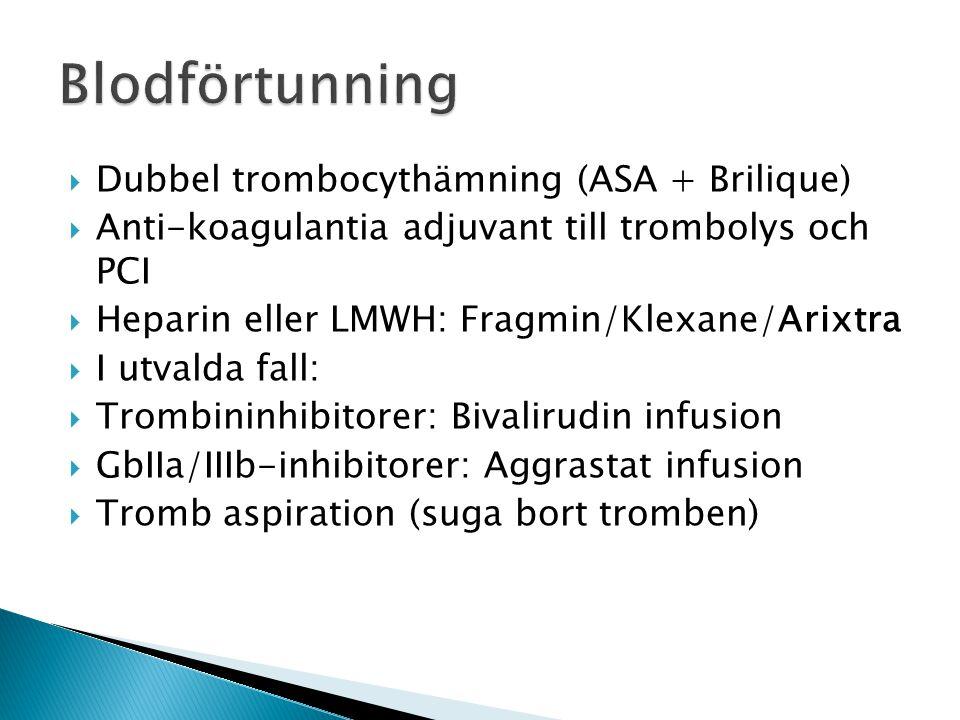 Blodförtunning Dubbel trombocythämning (ASA + Brilique)