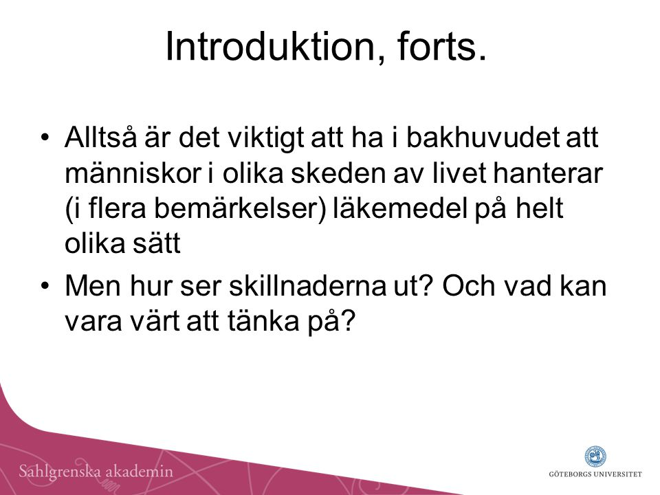 Introduktion, forts.