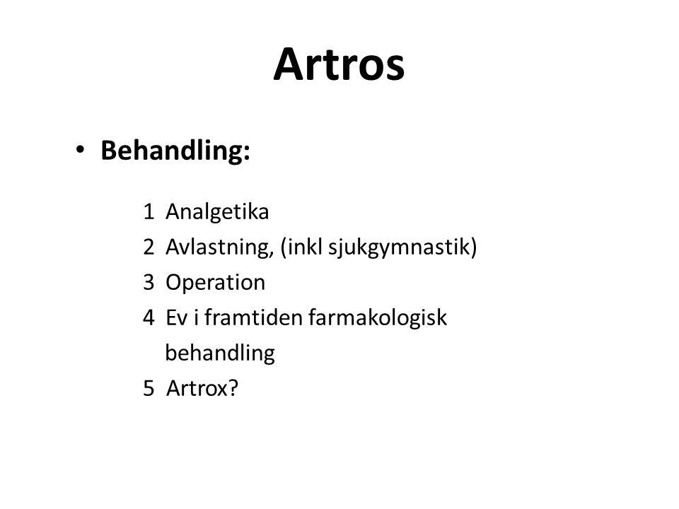 Artros Behandling: Analgetika Avlastning, (inkl sjukgymnastik)