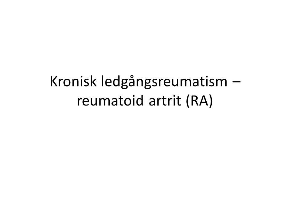 Kronisk ledgångsreumatism – reumatoid artrit (RA)