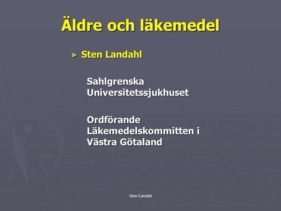 Äldre och läkemedel Sten Landahl Sahlgrenska Universitetssjukhuset