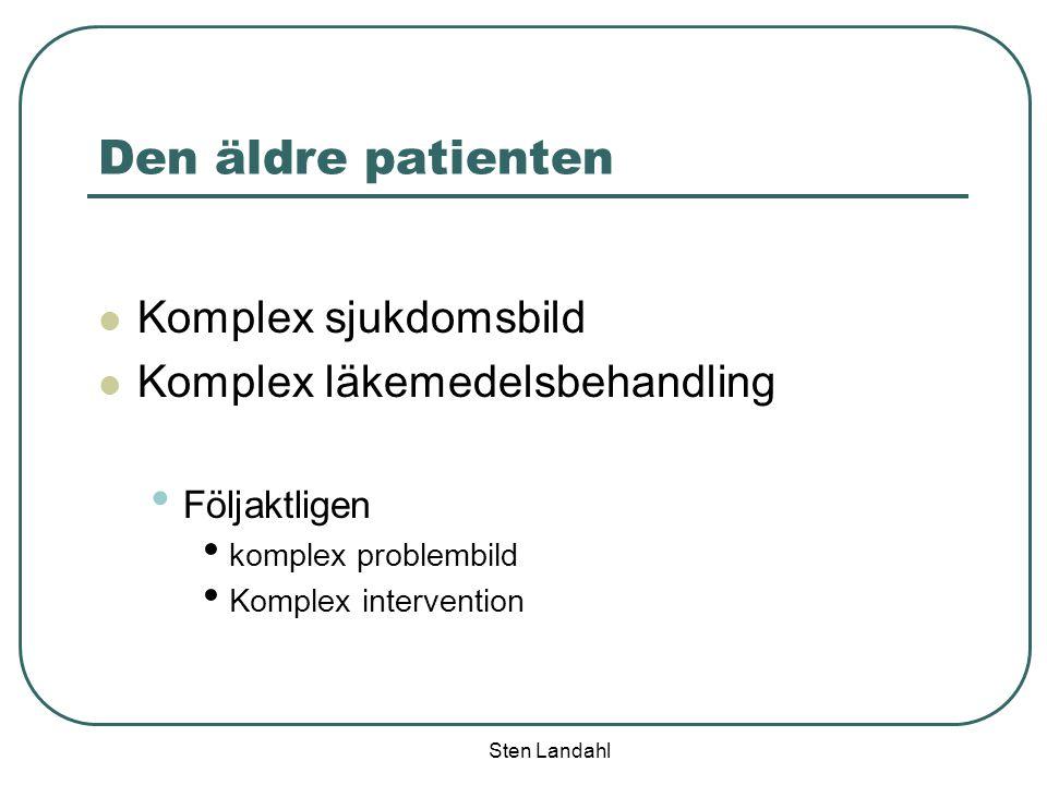 Den äldre patienten Komplex sjukdomsbild Komplex läkemedelsbehandling