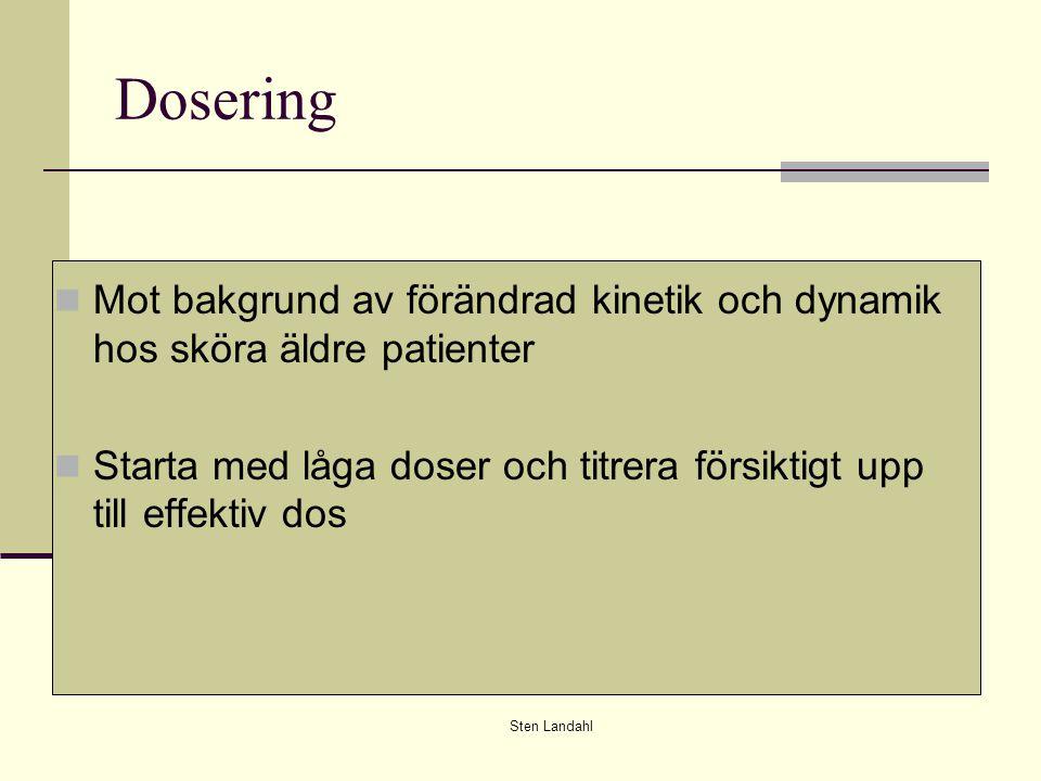 Dosering Mot bakgrund av förändrad kinetik och dynamik hos sköra äldre patienter. Starta med låga doser och titrera försiktigt upp till effektiv dos.
