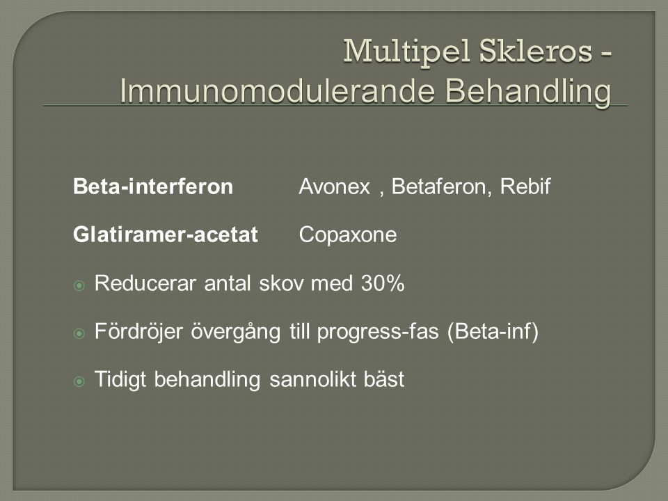 Multipel Skleros - Immunomodulerande Behandling
