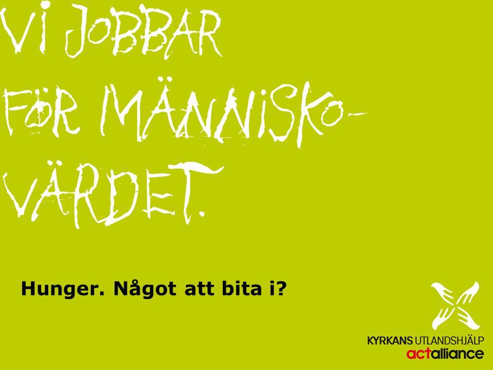 Hunger. Något att bita i är Kyrkans Utlandshjälp nya tvååriga temakampanj (2010-2011).