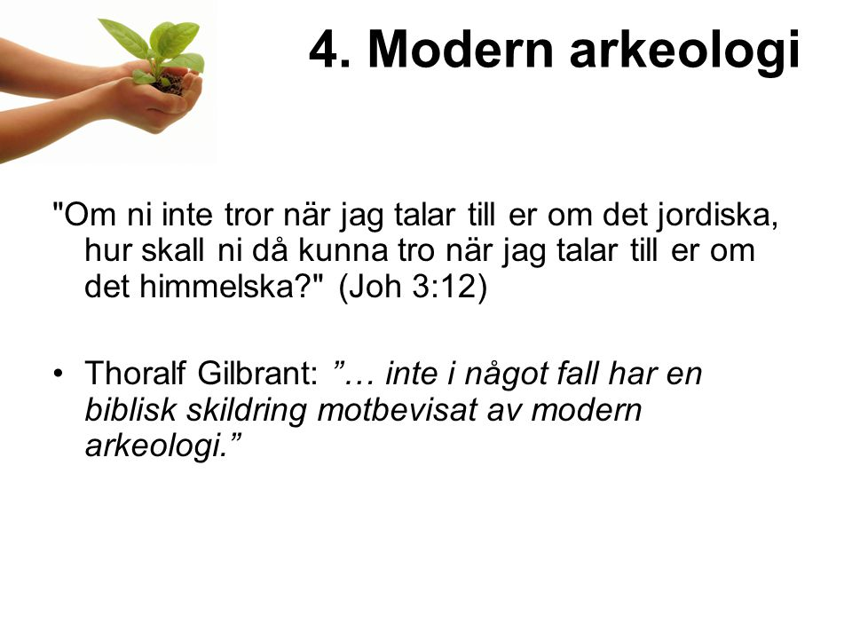 4. Modern arkeologi