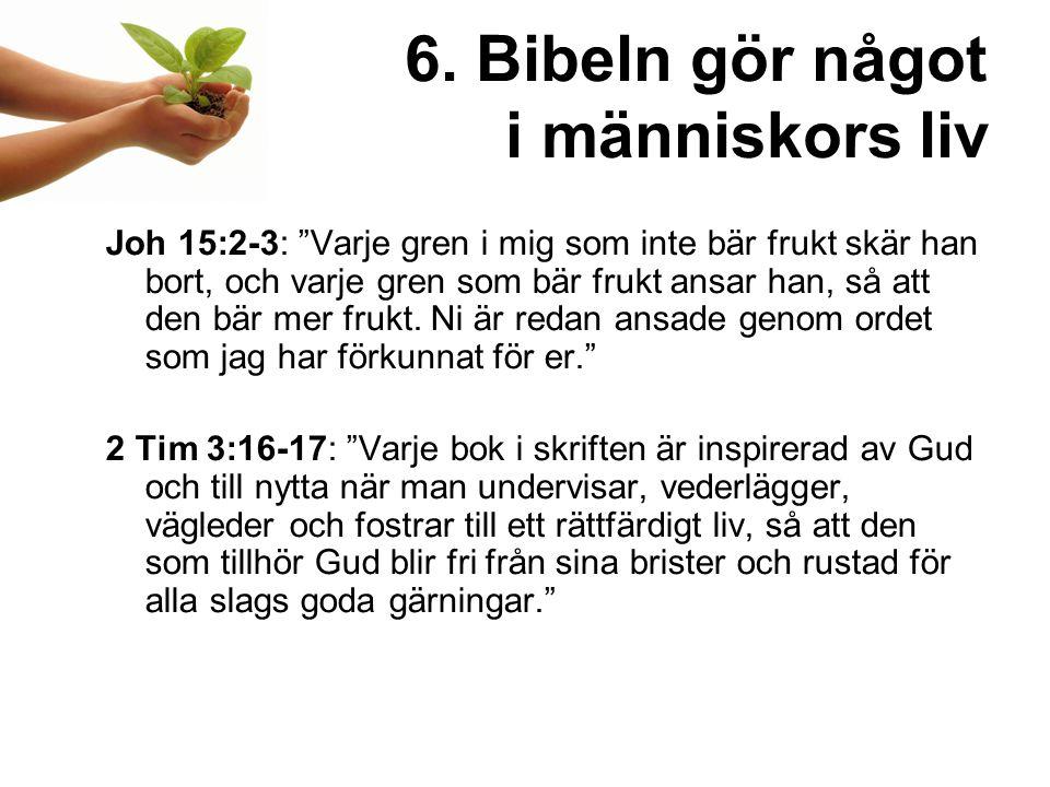 6. Bibeln gör något i människors liv