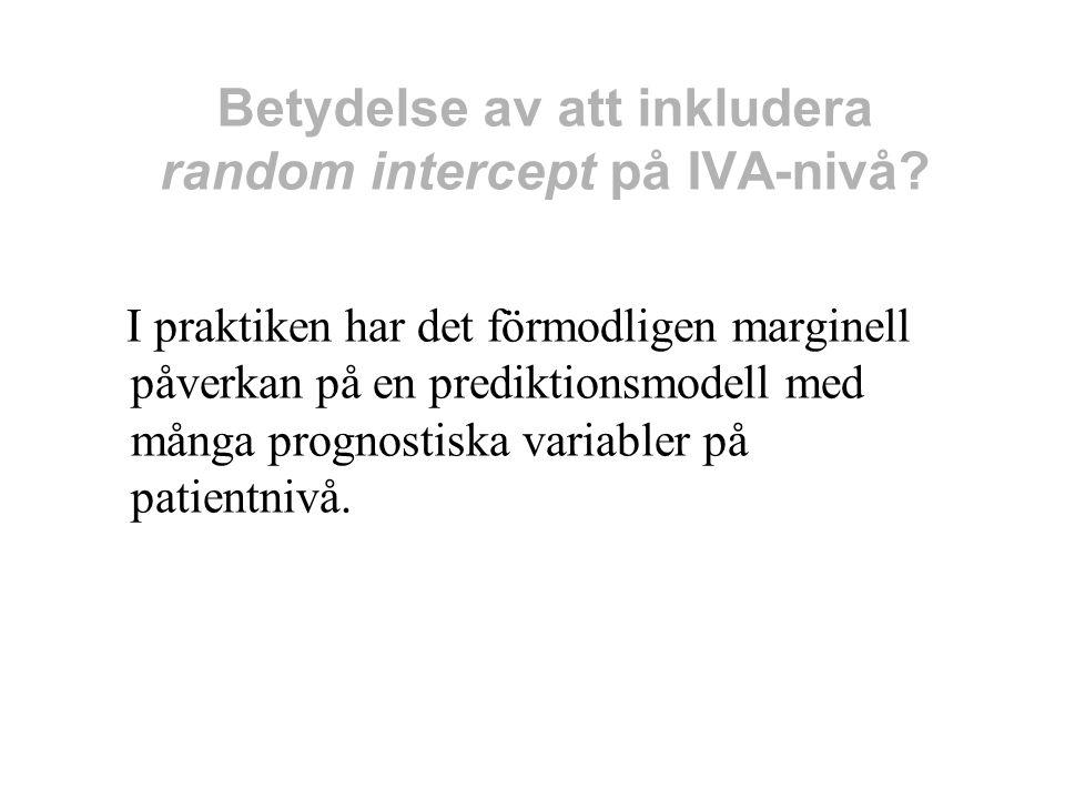 Betydelse av att inkludera random intercept på IVA-nivå