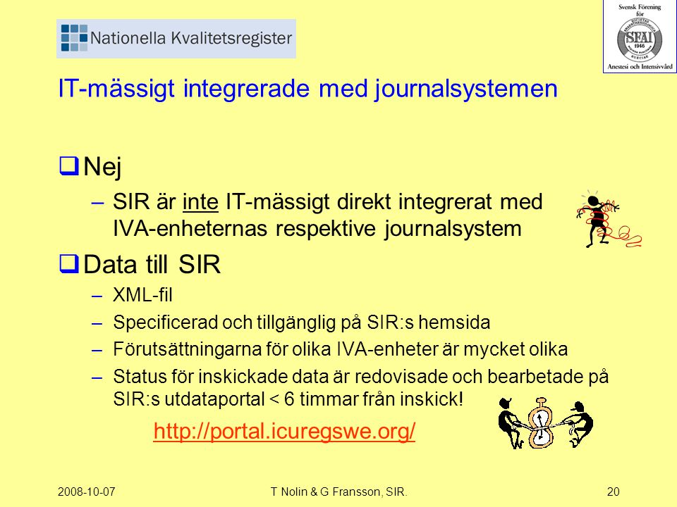 IT-mässigt integrerade med journalsystemen