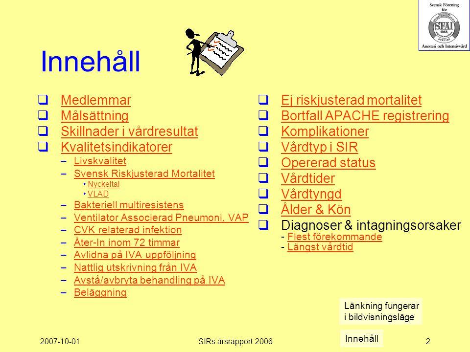 Innehåll Medlemmar Målsättning Skillnader i vårdresultat