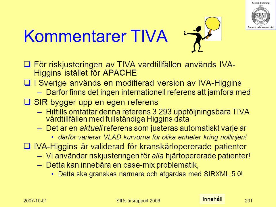 Kommentarer TIVA För riskjusteringen av TIVA vårdtillfällen används IVA-Higgins istället för APACHE.