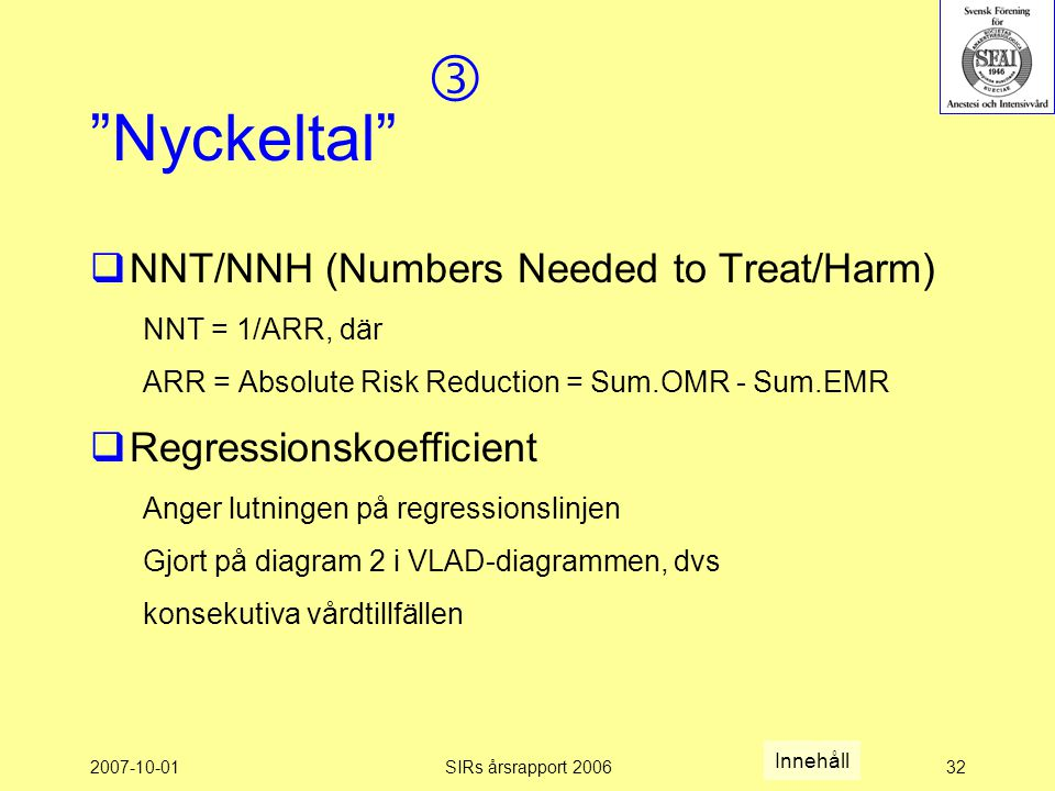  Nyckeltal NNT/NNH (Numbers Needed to Treat/Harm)