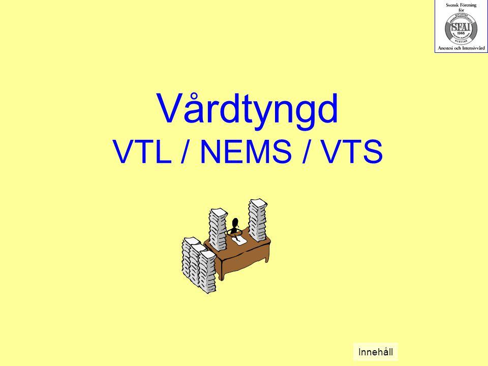 Vårdtyngd VTL / NEMS / VTS