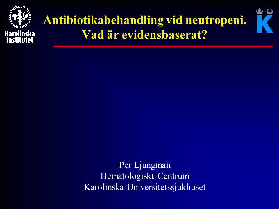Antibiotikabehandling vid neutropeni. Vad är evidensbaserat