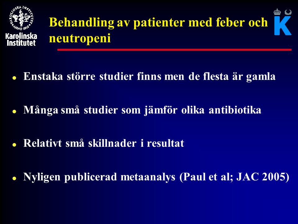 Behandling av patienter med feber och neutropeni