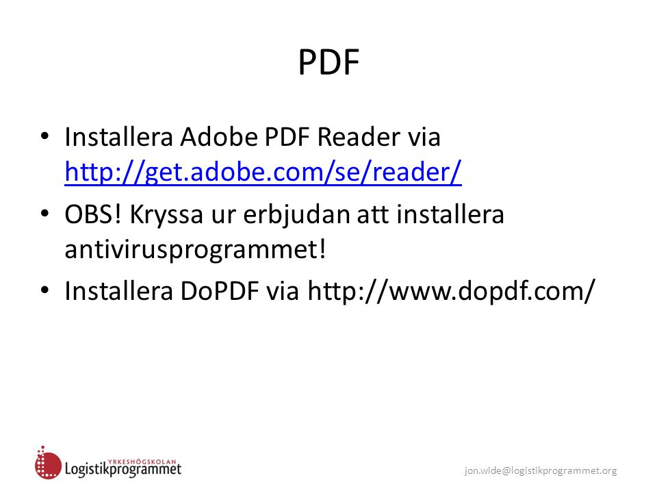 PDF Installera Adobe PDF Reader via http://get.adobe.com/se/reader/