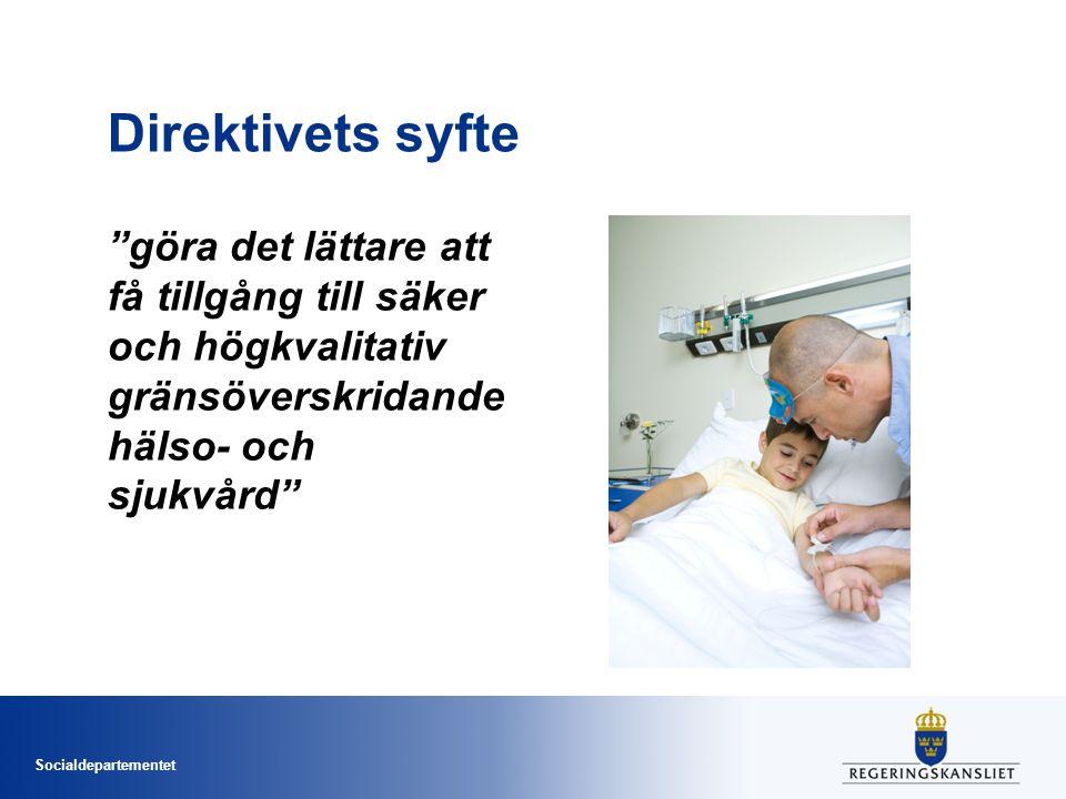 Direktivets syfte göra det lättare att få tillgång till säker och högkvalitativ gränsöverskridande hälso- och sjukvård